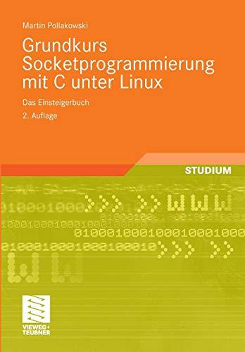 Grundkurs Socketprogrammierung mit C unter Linux: Das Einsteigerbuch