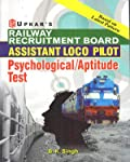 Psychological and Aptitude Test Railway Recruitment Board Assistant Loco Pilot Stage III Exam 2019 By B K Singh in English