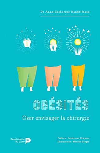 Obésités - Oser envisager la chirurgie par Anne-Catherine Dandrifosse