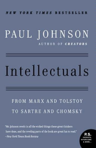 Intellectuals: From Marx and Tolstoy to Sartre and Chomsky (English Edition) por Paul Johnson