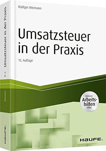 Umsatzsteuer in der Praxis - inkl. Arbeitshilfen online (Haufe Fachbuch)