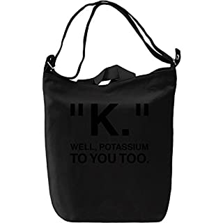 K Well Potasium You Too Funny Slogan Leinwand Tagestasche Canvas Day Bag| 100% Premium Cotton Canvas| DTG Printing|