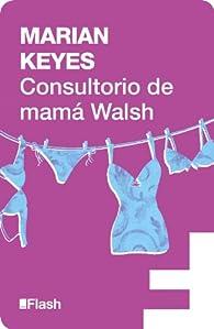 Consultorio de Mamá Walsh par  Marian Keyes