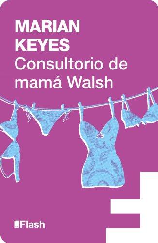 Consultorio de Mamá Walsh (Flash Ensayo) por Marian Keyes
