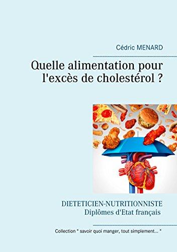 Quelle alimentation pour l'excès de cholestérol ? (Savoir quoi manger, tout simplement... t. 3) par Cédric Menard