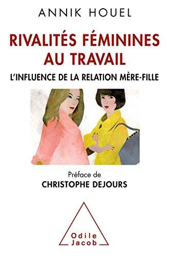 Rivalités féminines au travail: L'influence de la relation mère-fille (OJ.SC.HUMAINES)