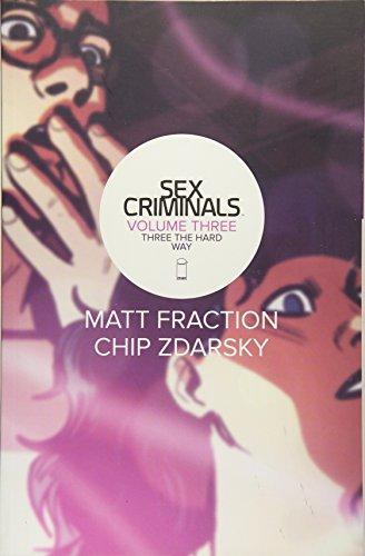 Sex Criminals Volume 3: Three the Hard Way por Matt Fraction
