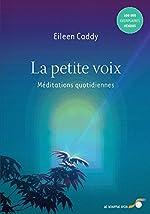 La petite voix - Méditations quotidiennes de Eileen Caddy