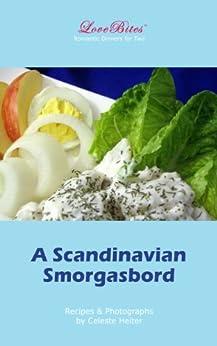 A Scandinavian Smorgasbord (LoveBites Cookbooks Book 7) by [Heiter, Celeste]