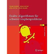 Exakte Algorithmen für schwere Graphenprobleme (eXamen.press)