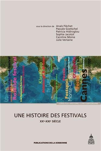 Une histoire des festivals : XXe-XXIe sicle
