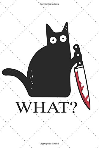 Cat What Funny Black Cat - Murderous Cat With Knife A beautiful: Lined Notebook / Journal Gift, 120 Pages, 6 x 9 inches , Personal Diary, Personalized ... to Write, work, or home!, Soft Cover, Mat