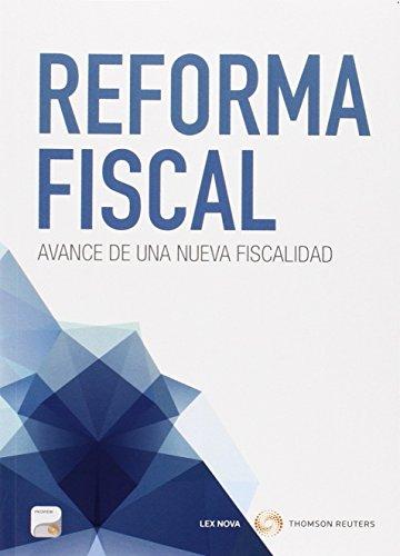 Reforma Fiscal. Avance de una nueva fiscalidad (Monografía) por Aa.Vv.