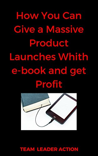 Master e-book Profit: How You Can Give a Massive Product Launches Whith e-book and get Profit...
