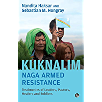 Kuknalim, Naga Armed Resistance: Testimonies of Leaders, Pastors, Healers and Soldiers