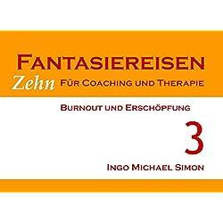 Zehn Fantasiereisen für Coaching und Therapie. Band 3: Burnout und Erschöpfung