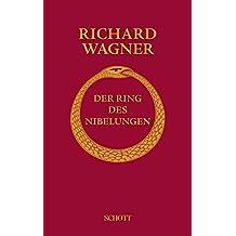 Der Ring des Nibelungen: Vollständiger Text mit Notentafeln der Leitmotive