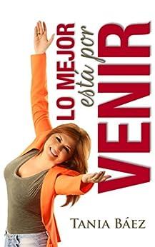 Lo Mejor esta por Venir (Spanish Edition)