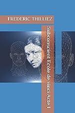 Subconscient - Ecole de Vinci Acte 1 de FREDERIC THILLIEZ