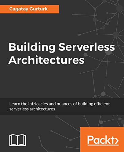 Building Serverless Architectures: Unleash the power of AWS Lambdas for your applications (English Edition)