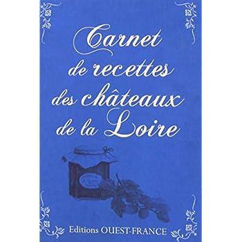 Carnet de recettes châteaux de la Loire