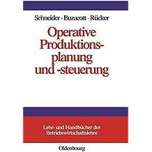 Operative Produktionsplanung und -steuerung: Konzepte und Modelle des Informations- und Materialflusses in komplexen Fertigungssystemen (Lehr- und Handbücher der Betriebswirtschaftslehre)