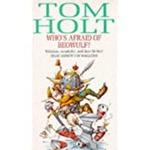 Who's Afraid Of Beowulf? by Tom Holt (1991-07-25)