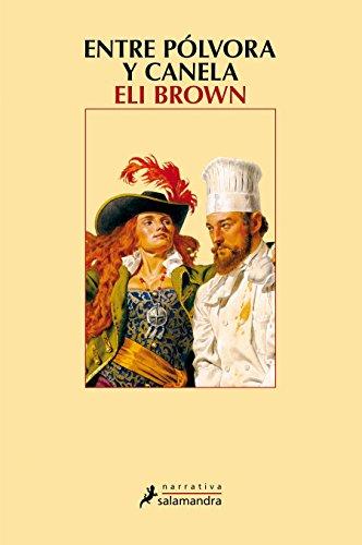 Entre pólvora y canela (Narrativa) por Eli Brown