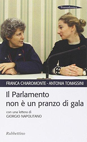 Il Parlamento non è un pranzo di gala. Con una lettera di Giorgio Napolitano (Transatlantico)
