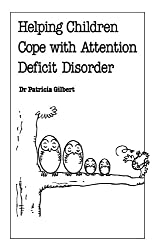 Helping Children Cope with Attention Deficit Disorder (Overcoming Common Problems S.) by Dr. Patricia Patricia Gilbert (1997-12-31)