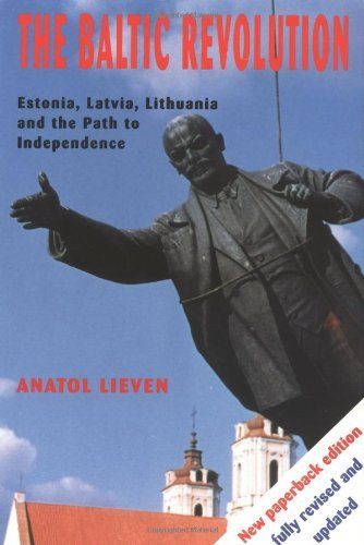 The Baltic Revolution: Estonia, Latvia, Lithuania and the Path to Independence by Anatol Lieven (1994-09-10)