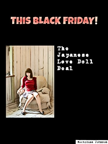 The Japanese Love Doll Deal: This Black Friday (English Edition ...