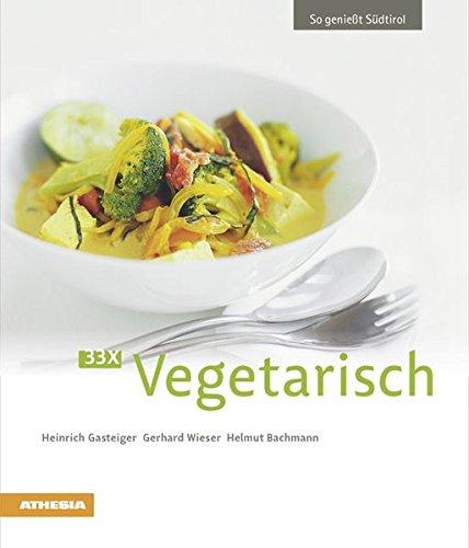 So geniesst Südtirol. 33 x vegetarisch por Heinrich Gasteiger