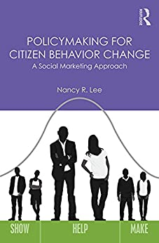 Policymaking for Citizen Behavior Change: A Social Marketing Approach di [Lee, Nancy R.]