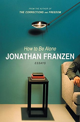 How to Be Alone[ HOW TO BE ALONE ] By Franzen, Jonathan ( Author )Oct-01-2003...