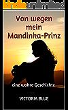 Von wegen mein Mandinka-Prinz: Eine wahre Geschichte
