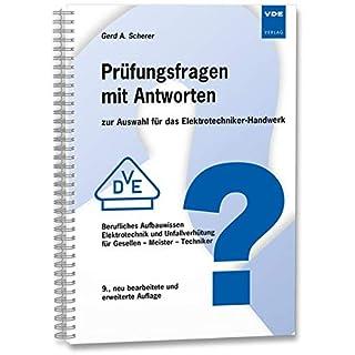 Prüfungsfragen mit Antworten zur Auswahl für das Elektrotechniker-Handwerk: Berufliches Aufbauwissen Elektrotechnik und Unfallverhütung für Gesellen - ... - Techniker für das Elektrotechniker-Handwerk