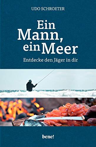 Fisch Für Männer (Ein Mann, ein Meer: Entdecke den Jäger in dir)