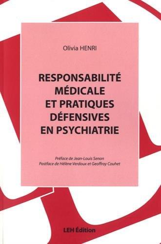 Responsabilité médicale et pratiques défensives en psychiatrie par Olivia Henri