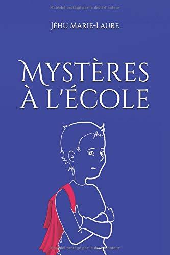 Mystères à l'école: Le nouveau par Jéhu Marie-Laure