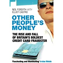 Other People's Money: The Rise and Fall of Britain's Boldest Credit Card Fraudster
