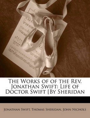 [(The Works of of the REV. Jonathan Swift : Life of Doctor Swift [By Sheridan)] [By (author) Jonathan Swift ] published on (January, 2010)