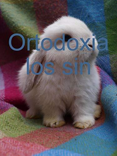 Ortodoxia los sin por Lourdes Santana