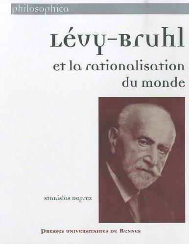 lvy-bruhl-et-la-rationalisation-du-monde
