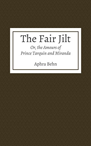 The Fair Jilt; Or, the Amours of Prince Tarquin and Miranda