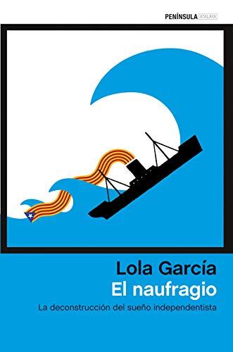El naufragio: La deconstrucción del sueño independentista por Lola García