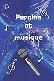 PAROLES ET MUSIQUE: Un carnet syle bullet journal pour auteur, pour fan de n'oubliez pas les paroles, pour écrire des chansons ou pour apprendre les ... pour futures stars |  15,2 x 22,9 cm | 120 p...