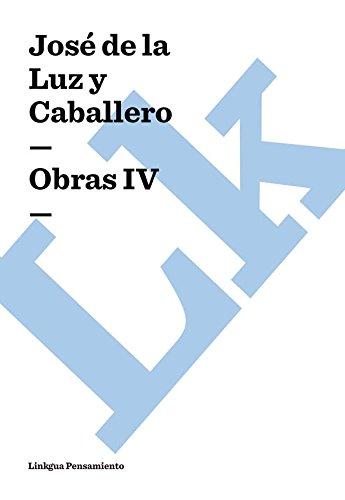 Obras IV por José de la Luz y Caballero