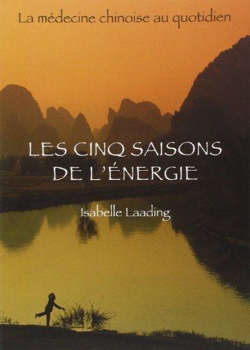 Cinq saisons de l'nergie : Mdecine chinoise de Isabelle Laading (1 janvier 1999) Broch