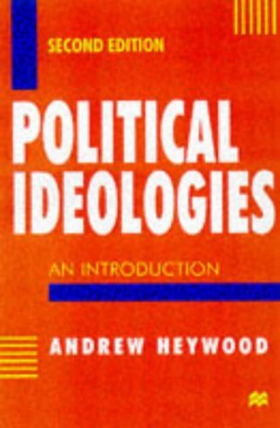 Political Ideologies: An introduction: Written by Andrew Heywood, 1998 Edition, (2nd Revised edition) Publisher: Palgrave Macmillan [Paperback]